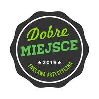 DOBRE Miejsce /  Enklawa Artystyczna