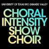 Choral Intensity Show Choir at UTRGV