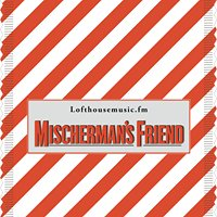 Mischerman's Friend