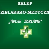"""Sklep Zielarsko - Medyczny """" Twoje Zdrowie"""""""
