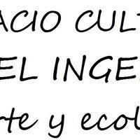 """Espacio Cultural """"El ingenio"""" arte y ecologia"""