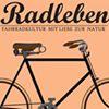 Radleben - Fahrradkultur mit Lebensgefühl