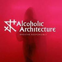 Alcoholic Architecture