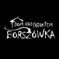 BORSZóWKA - Górskie Domki & pensjonat Dom nad Potokiem