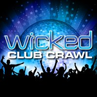 Wicked Club Crawl