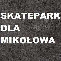 Skatepark dla Mikołowa