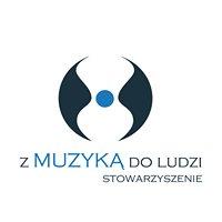 """Ogólnopolskie Stowarzyszenie """"Z Muzyką do Ludzi"""""""