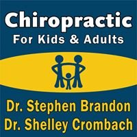 Chiropractic for Kids & Adults, Dr. Stephen Brandon & Dr. Shelley Crombach
