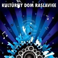 Kultúrny DOM Raslavice
