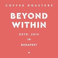 Beyond Within Coffee Roasters - Budapest