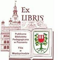 Publiczna Biblioteka Pedagogiczna w Poznaniu Filia w Międzychodzie