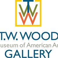 T.W. Wood Gallery: A Museum of American Art