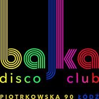 BAJKA DISCO CLUB Łódź