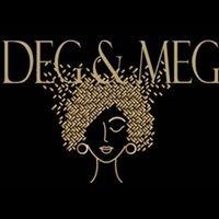 """""""Deg & Meg"""""""