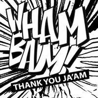 Wham Bam Thank You Ja'am