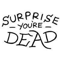 Surprise You're Dead Music