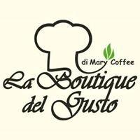 La Boutique Del Gusto Di Mary Coffee