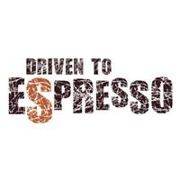 Driven to Espresso