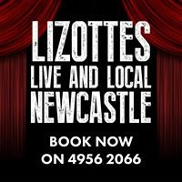 Fairplay Entertainment & Lizottes present LIVE & LOCAL Newcastle