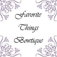 Favorite Things Bowtique