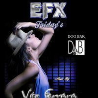 EFX Fridays at Dog Bar