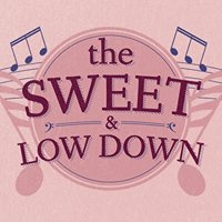 The Sweet & Low Down
