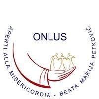 Aperti alla Misericordia Beata Marija Petković Onlus
