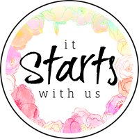 It Starts With Us