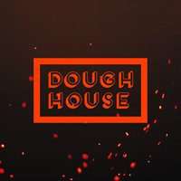 DOUGH HOUSE