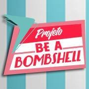 Be a Bombshell