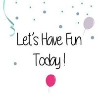 Let's Have Fun Today