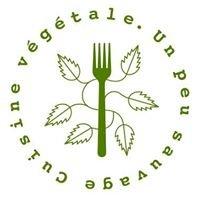 Cuisine végétale. Un peu sauvage
