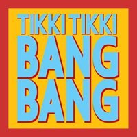 Tikki Tikki Bang Bang
