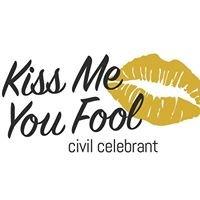 Kiss Me You Fool Civil Celebrant