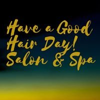 Have a Good Hair Day Salon & Spa