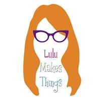 Lulu Makes Things