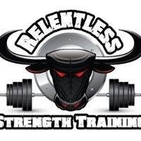 Relentless Strength Training
