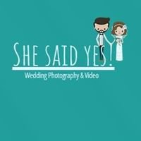 She Said Yes Photography and Video