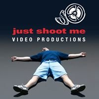 Just Shoot Me Video Productions