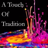 A Touch Of Tradition