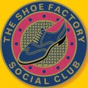 The Shoe Factory Social Club