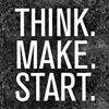 Think Make Start