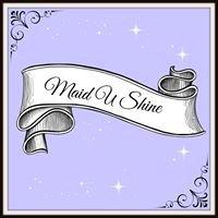 Maid U Shine