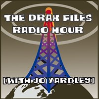 The Drax Files Radio Hour