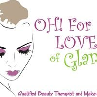 Oh For The Love Of GLAM- Beauty Salon & Make-up Artist