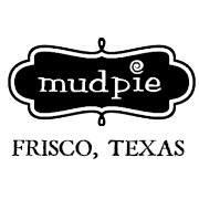 Mud Pie - Frisco, TX