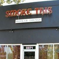 Smoke This! Hookah Lounge