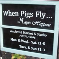 When Pigs Fly Magic Happens