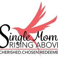 Single Moms Rising Above