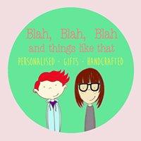 Blah, Blah, Blah and things like that